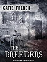 The Breeders (Breeders, #1)