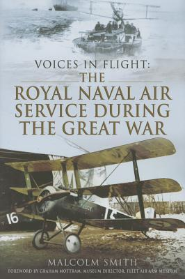 Voices in Flight: The Royal Naval Air Service During the Great War