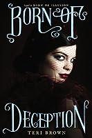Born of Deception (Born of Illusion, #2)