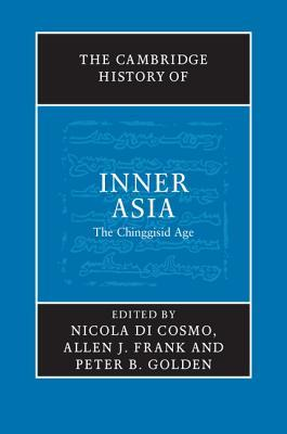 The Cambridge History of Inner Asia by Peter  Golden