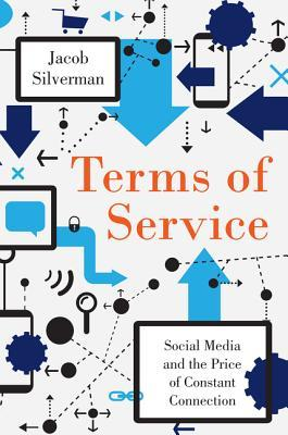 Terms of Service by Jacob Silverman