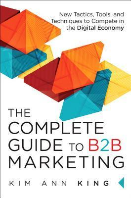 Book cover The Complete Guide to B2B Marketing New Tactics- Tools- and Techniques to Cal Economy