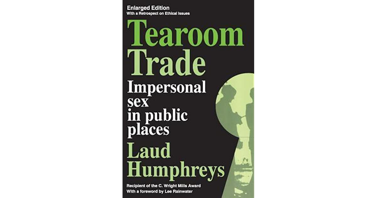tearoom trade ethical issues Current item m2d2: ethical issues in the social sciences within these disciplines are people working on issues of social responsibility  the tearoom trade.
