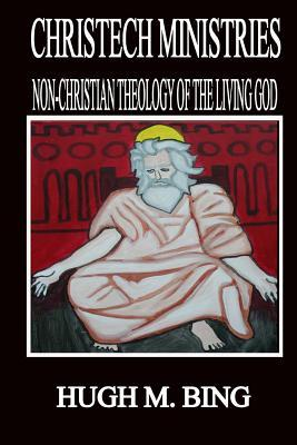 Christech Ministries: Non-Christian Theology of the Living God