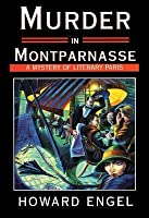 Murder in Montparnasse a Mystery of Literary Paris: Library Edition
