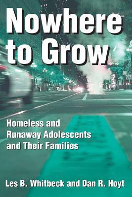 Nowhere to Grow: Homeless and Runaway Adolescents and Their Families