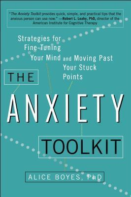 The-Anxiety-Toolkit-Strategies-for-Fine-Tuning-Your-Mind-and-Moving-Past-Your-Stuck-Points