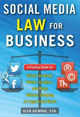 Social Media Law for Business   - Glen Gilmore