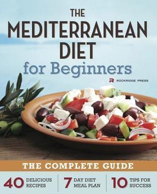 Mediterranean Diet For Beginners With Over 120 Best Healthy Food Recipes Meose Weight