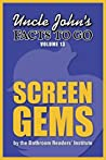 Uncle John's Facts to Go Screen Gems (Uncle John's Facts to Go #13)