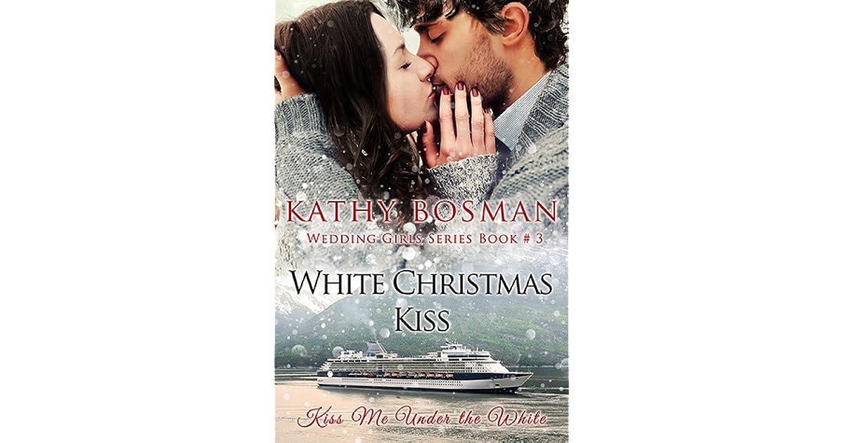 Christmas Kiss 3.White Christmas Kiss By Kathy Bosman