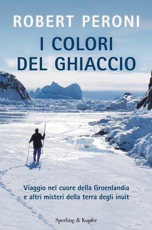 I colori del ghiaccio by Robert Peroni