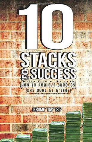 10-Stacks-to-Success-How-to-Achieve-Success-One-Goal-at-a-Time