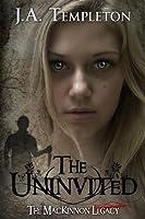 The Uninvited (The MacKinnon Legacy, #1)