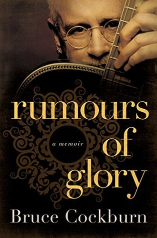 Rumours of Glory: A Memoir
