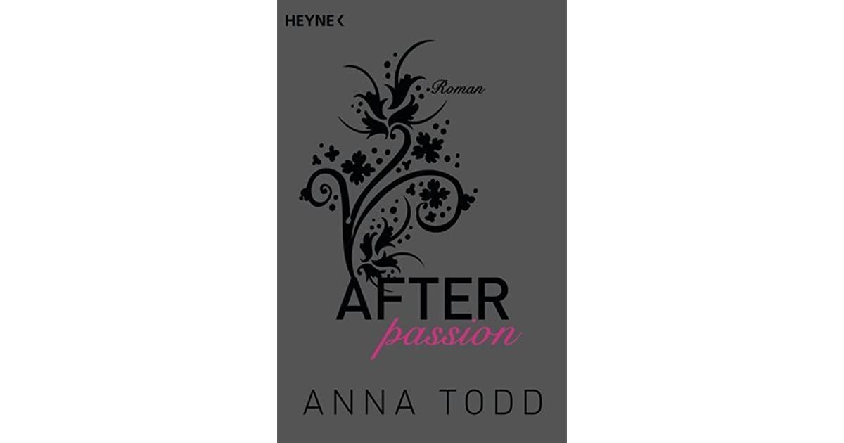 after passion goodreads after passion after 1 by anna todd