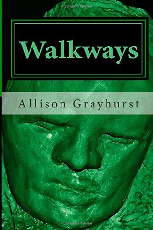 Walkways: The poetry of Allison Grayhurst