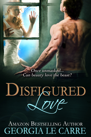 Disfigured Love by Georgia Le Carre