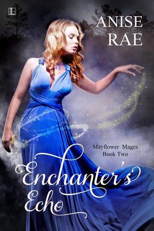 Enchanter's Echo (Mayflower Mages, #2)