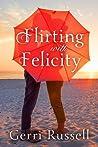 Flirting with Fel...