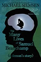 The Many Lives of Samuel Beauchamp (a demon's story)