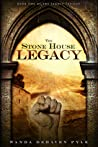 The Stone House Legacy (Legacy Trilogy, #1)