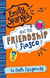 Emily Sparkes and the Friendship Fiasco (Emily Sparkes, #1)
