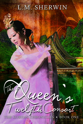 The Queen's Twelfth Consort by L.M. Sherwin