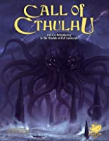 Call of Cthulhu: Horror Roleplaying in the Worlds of H. P. Lovecraft (Call of Cthulhu RPG)