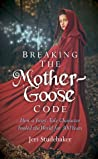 Breaking the Mother Goose Code by Jeri Studebaker