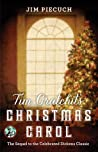 Tim Cratchit's Christmas Carol: The Sequel to the Celebrated Dickens Classic
