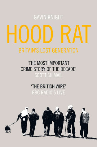Hood Rat: Britain's Lost Generation