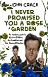 I Never Promised You a Rose Garden: An Insider's Guide to Coalition, the General Election and false promises, past, present or future...