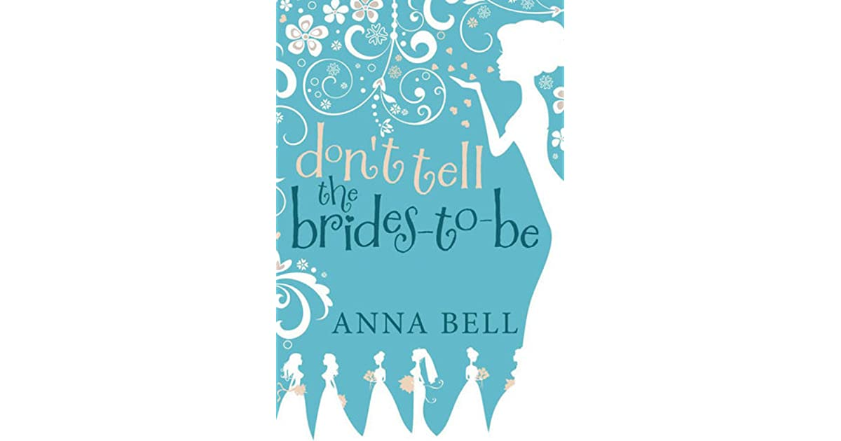 Dont Tell The Brides To Be By Anna Bell