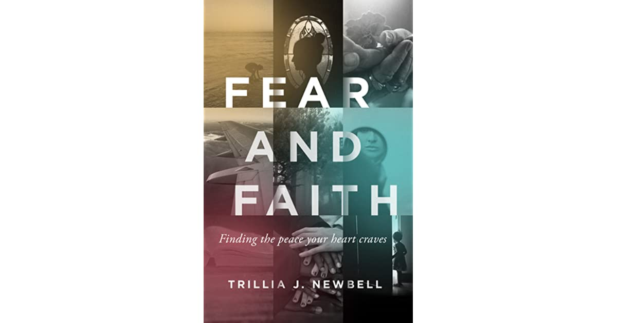 Fear and faith finding the peace your heart craves by trillia j fear and faith finding the peace your heart craves by trillia j newbell fandeluxe Image collections
