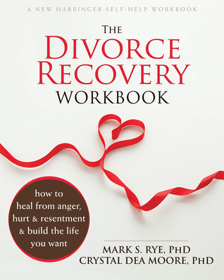 The Divorce Recovery Workbook How To Heal From Anger Hurt