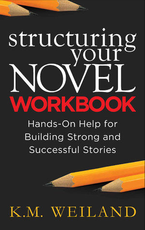 Structuring-Your-Novel-Workbook-Hands-On-Help-for-Building-Strong-and-Successful-Stories