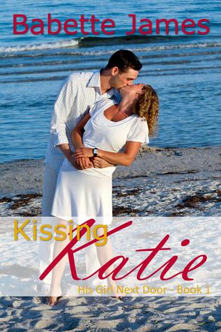 Kissing Katie (His Girl Next Door, #1)