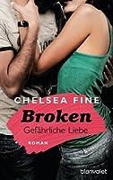 Broken - Gefährliche Liebe (Finding Fate, #1)