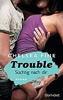 Trouble - Süchtig nach Dir (Finding Fate, #2)