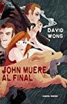 John muere al final by David  Wong