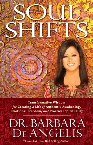 Soul Shifts  Transformative Wisdom for Cre - Barbara de Angelis