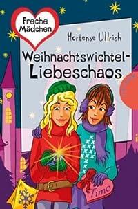 Weihnachtswichtel-Liebeschaos (Freche Mädchen - Freche Bücher)