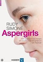 Aspergirls: Een wegwijzer voor meisjes en vrouwen met het Syndroom van Asperger