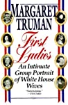 First Ladies: An Intimate Group Portrait of White House Wives