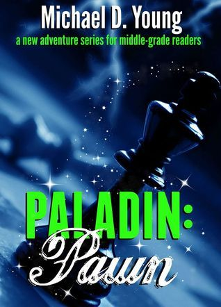 Paladin: Pawn (Chess Quest, #1)