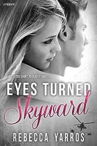 Eyes Turned Skyward (Flight & Glory, #2)