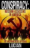 Conspiracy: Russian Assassins in America (Conspiracy, #1)