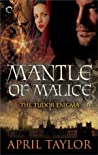 Mantle of Malice (The Tudor Enigma, #3)