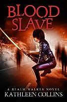 Blood Slave (Realm Walker, #3)